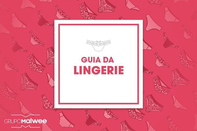 Guia da Lingerie: saiba escolher o modelo ideal para valorizar o corpo e os looks