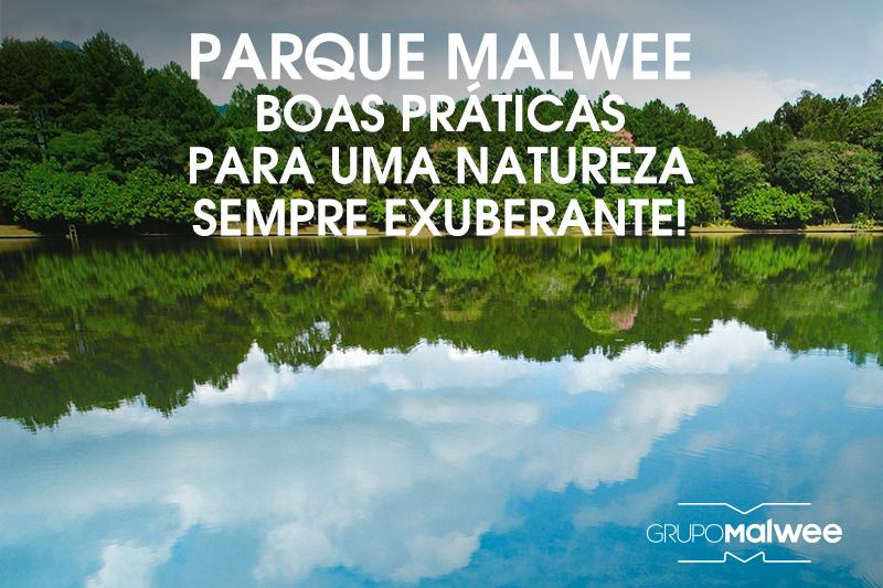 Parque Malwee: boas práticas para uma natureza sempre exuberante!